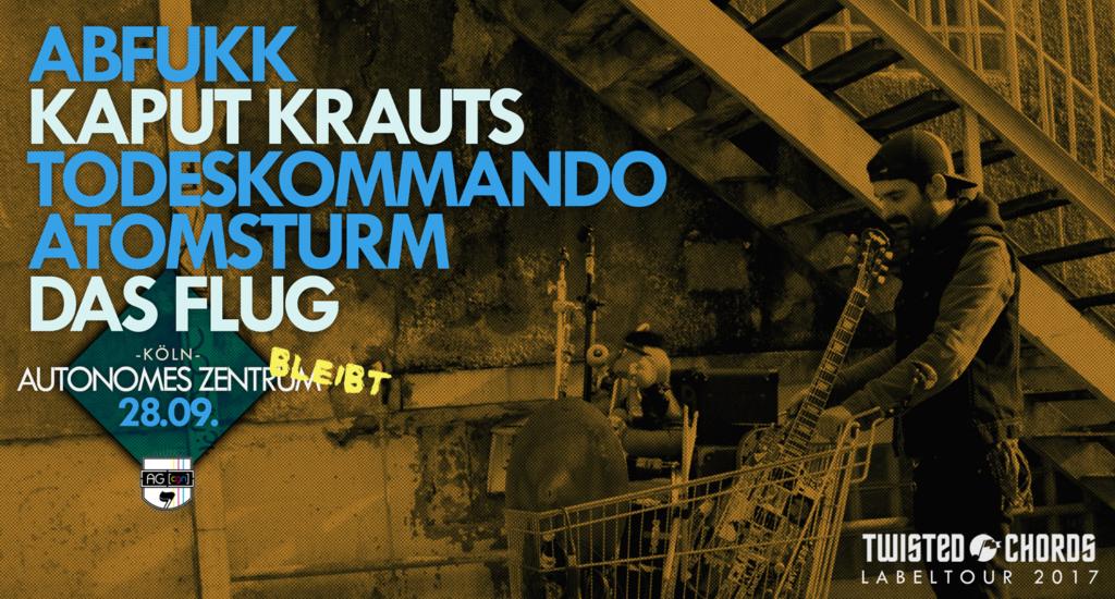 #AZbleibt - Das Flug, Kaput Krauts, Abfukk, Todeskommando Atomsturm (Twisted Chords Labelabend) @ Autonomes Zentrum Köln | Köln | Nordrhein-Westfalen | Deutschland